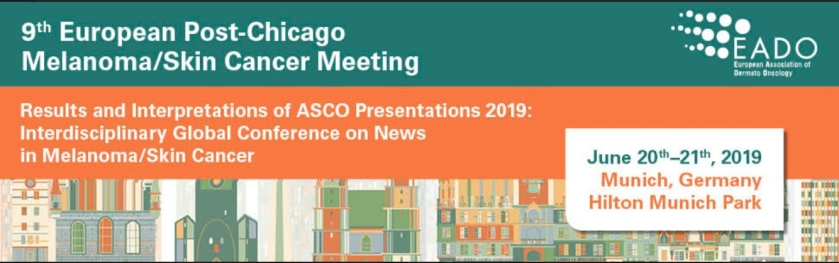 9th European Post-Chicago Melanoma / Skin Cancer Meeting June 20th-21st, 2019